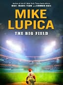 The Big Field by Mike Lupica: NOOK Book Cover