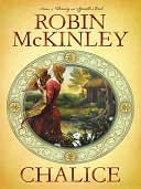 Chalice by Robin McKinley: NOOK Book Cover
