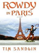 Rowdy in Paris by Tim Sandlin: NOOK Book Cover
