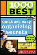 1000 Best Quick and Easy Organizing Secrets by Jamie Novak: NOOK Book Cover