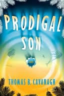 """With the clarity of Robert B. Praise for Prodigal Son."