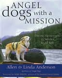 Angel Dogs with a Mission by Allen Anderson: NOOK Book Cover