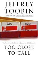 Too Close to Call by Jeffrey Toobin: NOOK Book Cover