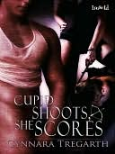 Cupid Shoots, She Scores by Cynnara Tregarth: NOOK Book Cover