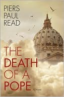 The Death of a Pope by Piers Paul Read: NOOK Book Cover