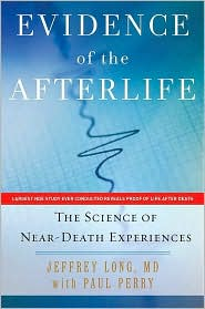 Evidence of the Afterlife: The Science of Near-Death Experiences by Jeffrey Long MD: NOOK Book Cover