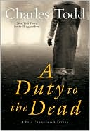 A Duty to the Dead (Bess Crawford Series #1) by Charles Todd: NOOK Book Cover