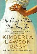Be Careful What You Pray For (Reverend Curtis Black Series #7) by Kimberla Lawson Roby: NOOK Book Cover