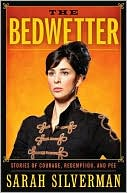 The Bedwetter by Sarah Silverman: NOOK Book Cover
