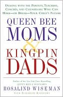 Queen Bee Moms & Kingpin Dads by Rosalind Wiseman: NOOK Book Cover