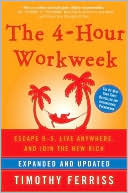 download The 4-Hour Workweek, Expanded and Updated : Escape 9-5, Live Anywhere, and Join the New Rich book