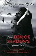 The Den of Shadows Quartet by Amelia Atwater-Rhodes: NOOK Book Cover