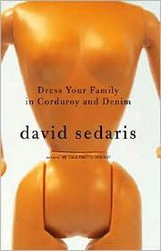 David Sedaris. Dress your family in corduroy and denim