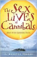 The Sex Lives of Cannibals by J. Maarten Troost: NOOK Book Cover