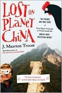 Lost on Planet China by J. Maarten Troost: NOOK Book Cover
