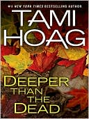Deeper Than the Dead by Tami Hoag: NOOK Book Cover