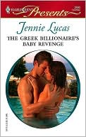 Greek Billionaire's Baby Revenge [Harlequin Presents Series #2690] by Jennie Lucas: NOOK Book Cover