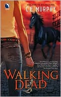 Walking Dead (Walker Papers Series #4) by C. E. Murphy: NOOK Book Cover