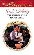 The Italian Boss's Secret Child by Trish Morey: NOOK Book Cover