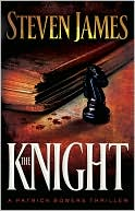 The Knight (Patrick Bowers Files Series #3) by Steven James: NOOK Book Cover