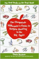 download The Cheapskate Millionaire's Guide to Bargain Hunting in the Big Apple : The Best Deals on the Best Stuff book