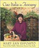 Ciao Italia in Tuscany by Mary Ann Esposito: NOOK Book Cover