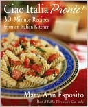 Ciao Italia Pronto! by Mary Ann Esposito: NOOK Book Cover