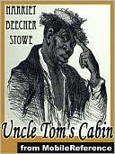 Uncle Tom's Cabin by Harriet Beecher Stowe: NOOK Book Cover