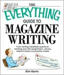 The Everything Guide To Magazine Writing by Kim Kavin: NOOK Book Cover