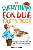 The Everything Fondue Party Book by Belinda Hulin: NOOK Book Cover