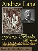 Andrew Lang's Fairy Books (All Twelve) by Andrew Lang: NOOK Book Cover