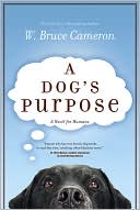 A Dog's Purpose by W. Bruce Cameron: Book Cover
