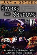 Sparks and Shadows by Lucy A. Snyder: Book Cover
