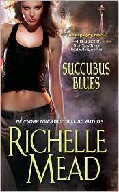 Succubus Blues (Georgina Kincaid Series #1) by Richelle Mead: Book Cover