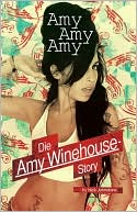 download Amy Amy Amy : Die Amy Winehouse-Story book