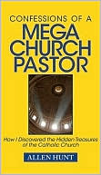 Confessions of a Mega Church Pastor by Allen R. Hunt: Book Cover