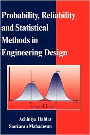 Probability, Reliability and Statistical Methods in Engineering Design