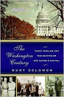 download The Washington Century : Three Families and the Shaping of the Nation's Capital book