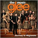 Glee: The Music - Journey To Regionals by Glee: CD Cover