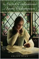 The Secret Confessions of Anne Shakespeare by Arliss Ryan: NOOK Book Cover
