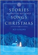 Stories Behind the Best-Loved Songs of Christmas by Ace Collins: Book Cover