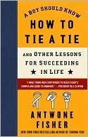 A Boy Should Know How to Tie a Tie by Antwone Fisher: Book Cover