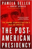download The Post-American Presidency : The Obama Administration's War on America book