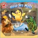 How We Met! (Wonder Pets! Series) by Billy Lopez: Book Cover