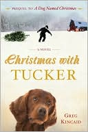 Christmas with Tucker by Greg Kincaid: Book Cover