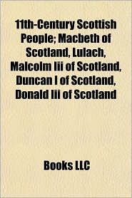11th century scottish people  macbeth of scotland  lulach  malcolm iii of