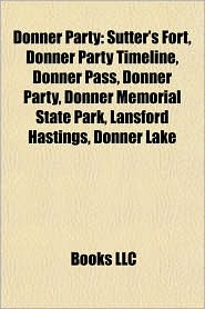 BARNES & NOBLE | Donner Party: Sutter's Fort, Donner Party ...