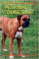 My Fur Coated ''Old Man'' Boone by Lea Ann Summers: Book Cover