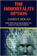 download The Immortality Option (Sequel to Code of the Lifemaker) book