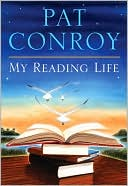 My Reading Life by Pat Conroy: Book Cover
